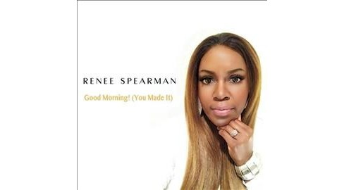 Renee Spearman - Good Morning You Made It (CD) - image 1 of 1