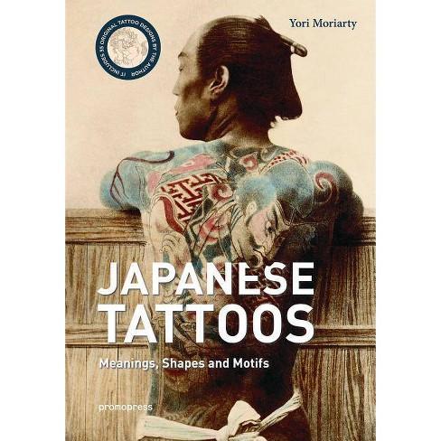 Japanese Tattoos - by  Yori Moriarty (Hardcover) - image 1 of 1
