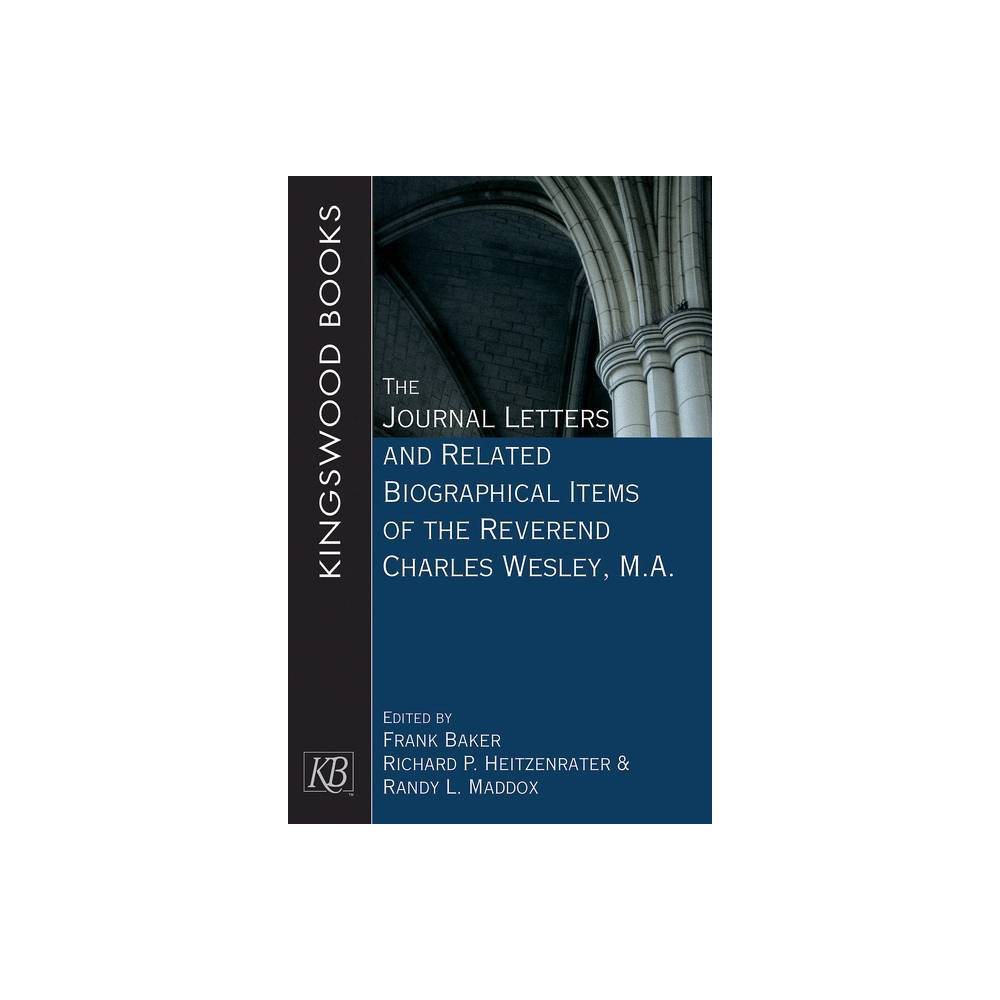 The Journal Letters And Related Biographical Items Of The Reverend Charles Wesley M A Charles Wesley Society Paperback