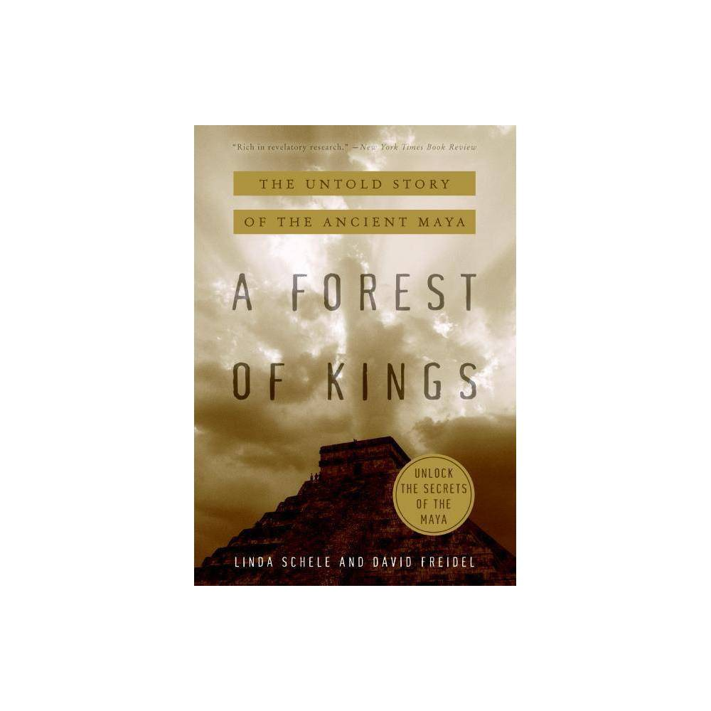 A Forest Of Kings By David Freidel Linda Schele Paperback