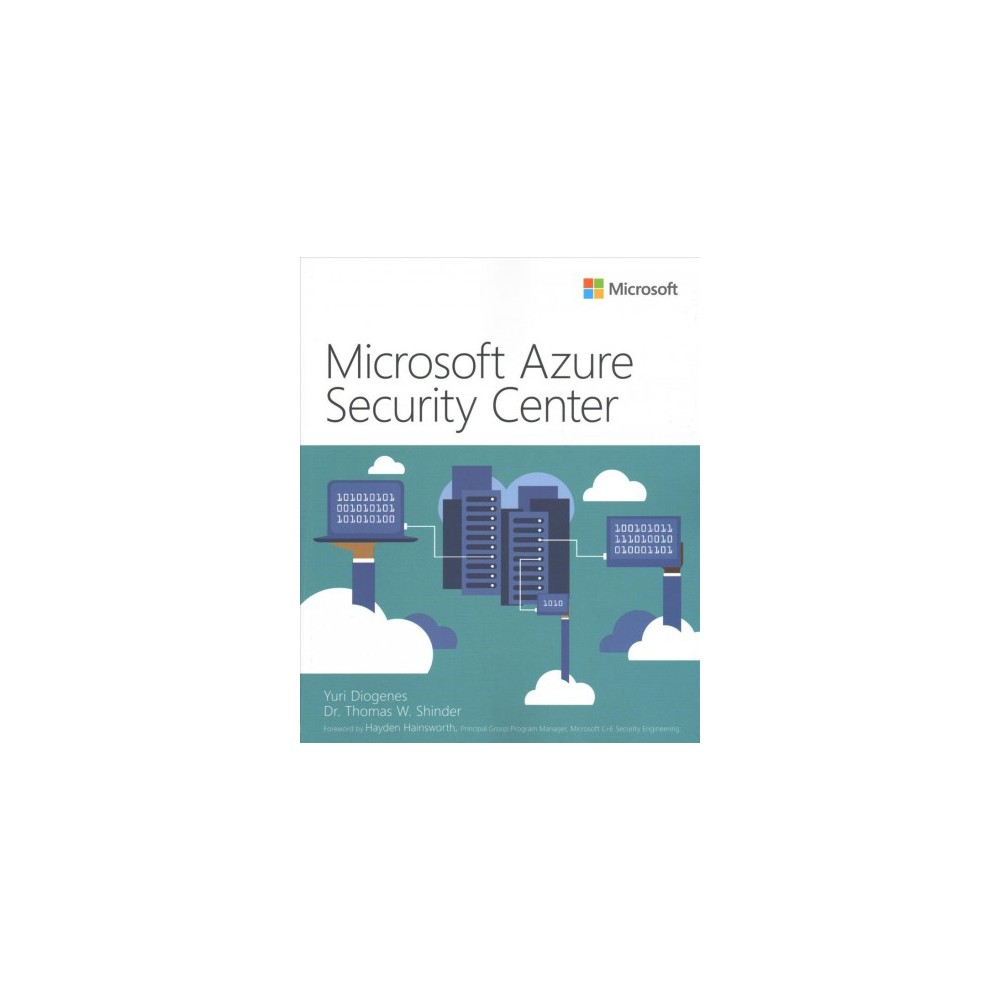 Microsoft Azure Security Center - by Yuri Diogenes & Thomas W. Shinder (Paperback)