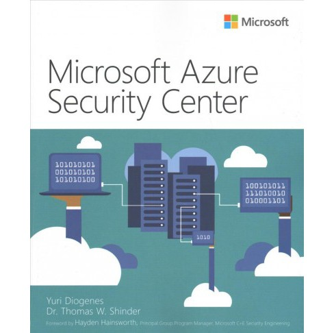 Microsoft Azure Security Center -  by Yuri Diogenes & Thomas W. Shinder (Paperback) - image 1 of 1