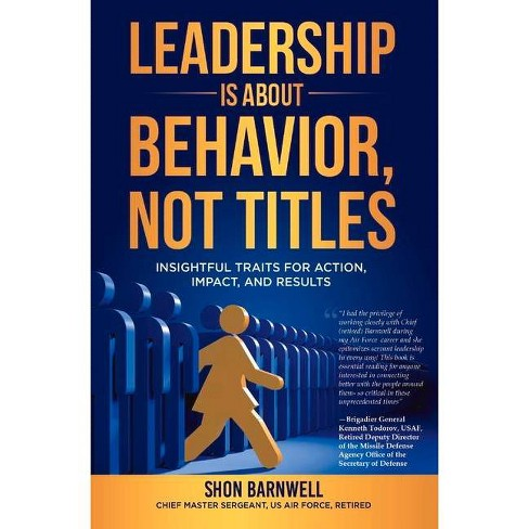 Leadership Is about Behavior, Not Titles - by  Shon Barnwell (Hardcover) - image 1 of 1
