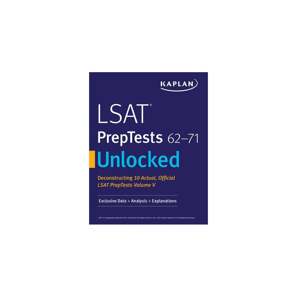 Lsat Preptests 62-71 Unlocked : Exclusive Data, Analysis & Explanations for 10 Actual, Official Lsat