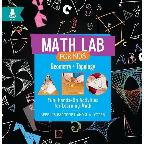 Geometry and Topology - (Math Lab for Kids) by  Rebecca Rapoport & J A Yoder (Hardcover) - image 1 of 1