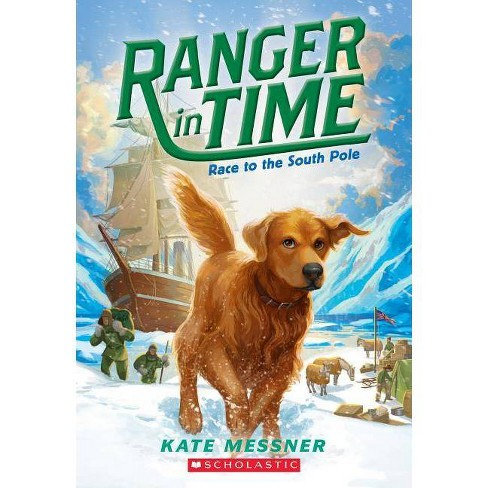 Race to the South Pole - (Ranger in Time) by  Kate Messner (Paperback) - image 1 of 1