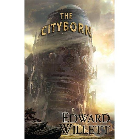 The Cityborn - by  Edward Willett (Paperback) - image 1 of 1