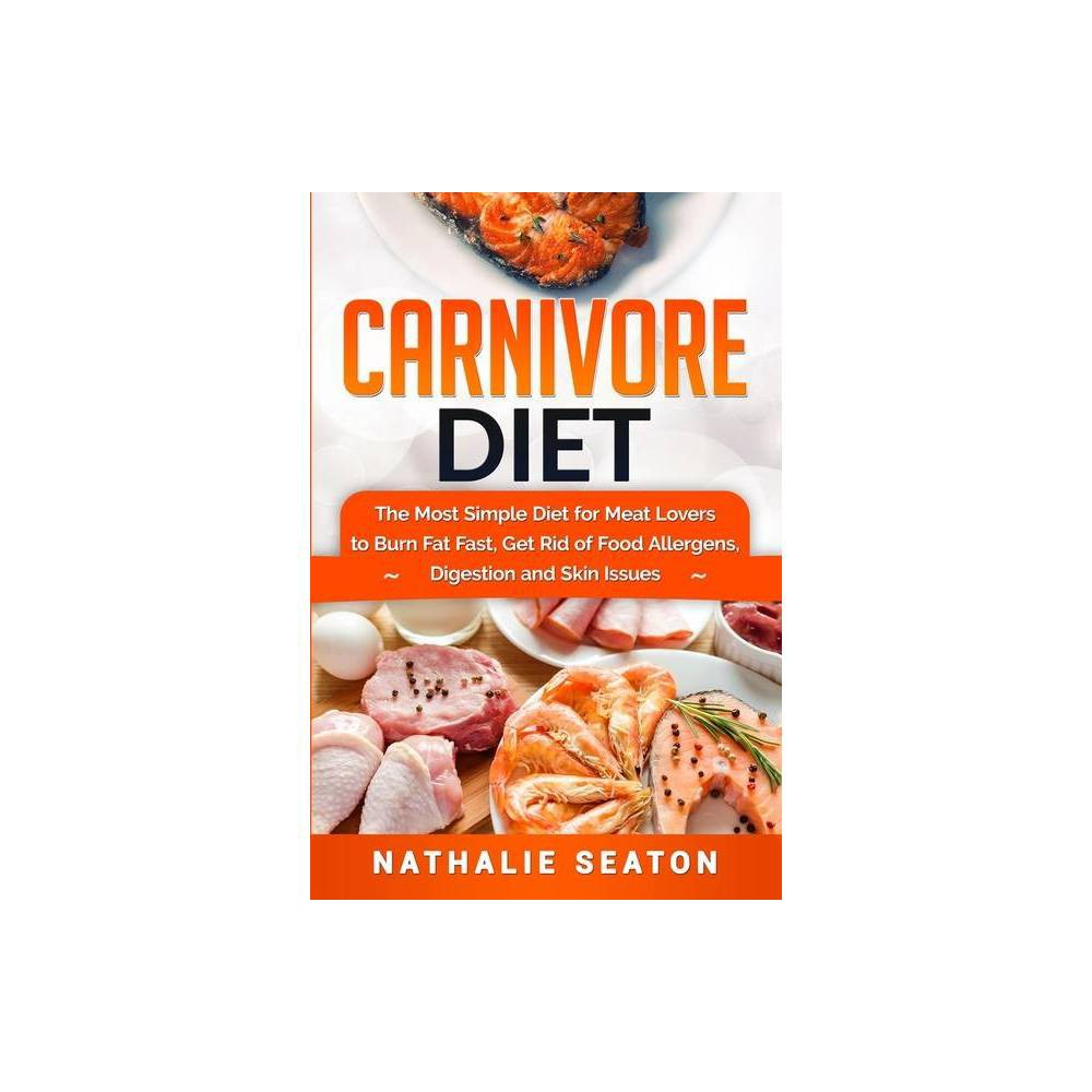 Carnivore Diet By Nathalie Seaton Paperback