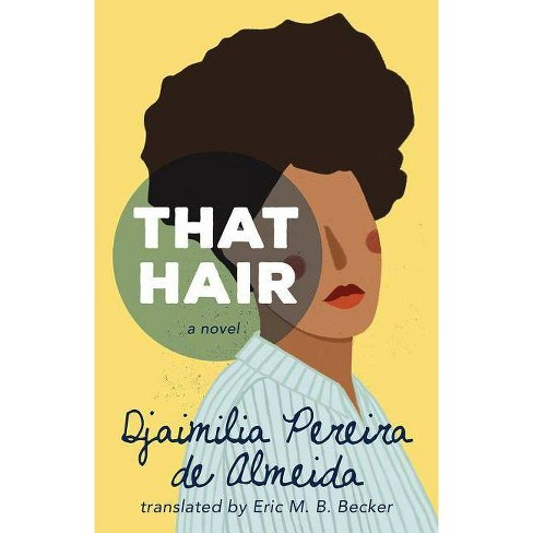 That Hair - by  Djaimilia Pereira de Almeida (Paperback) - image 1 of 1