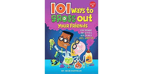 101 Ways to Gross Out Your Friends -  (101) by Julie Huffman (Paperback) - image 1 of 1