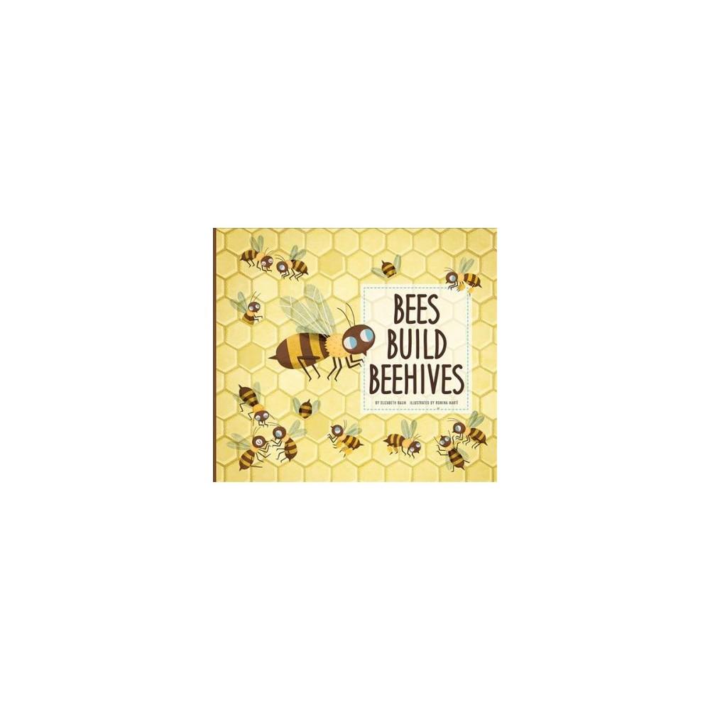 Bees Build Beehives - (Animal Builders) by Elizabeth Raum (Paperback)