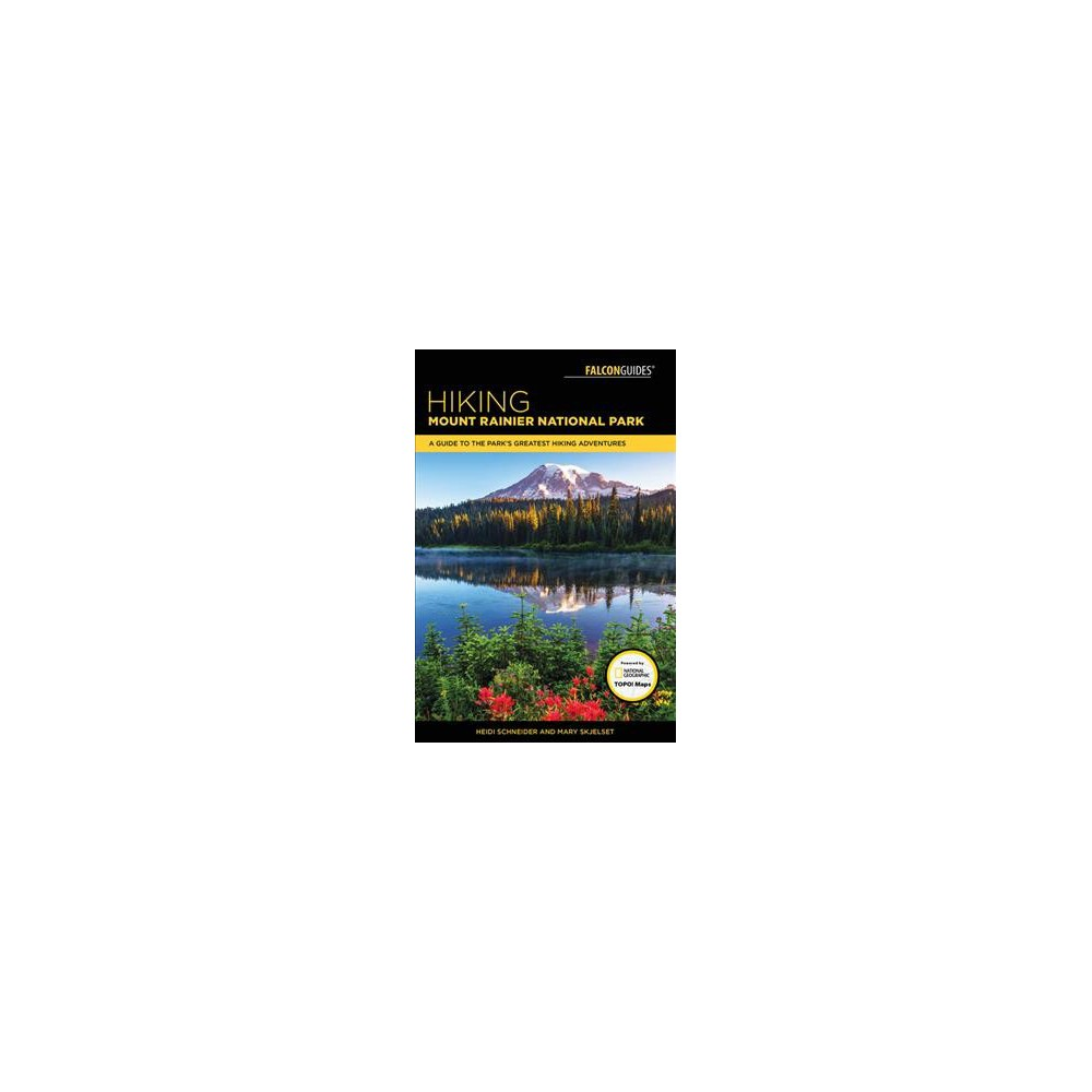 Falcon Guides Hiking Mount Rainier National Park : A Guide to the Park's Greatest Hiking Adventures - 4