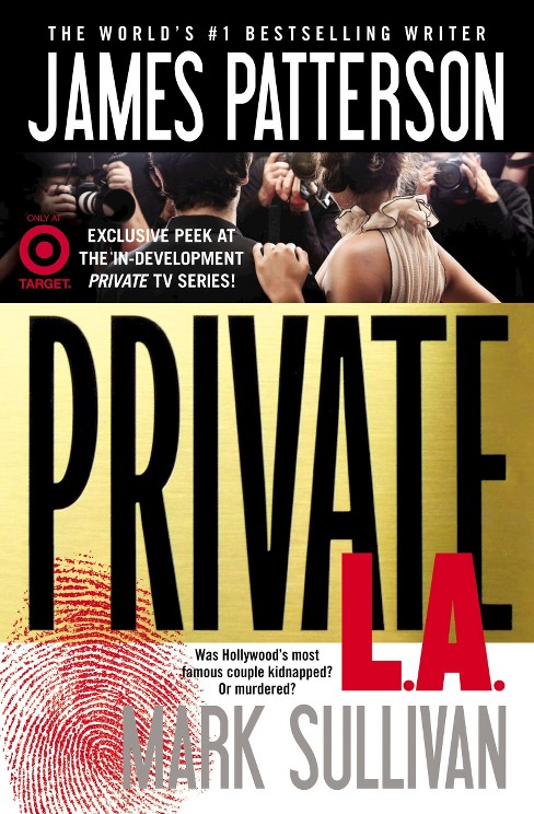 Private L.A. (Exclusive Content) (Paperback) by James Patterson, Mark Sullivan - image 1 of 1
