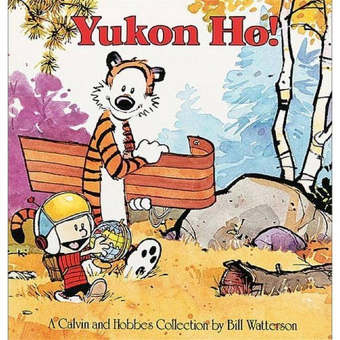 Yukon Ho - (Calvin and Hobbes) by  Bill Watterson (Hardcover) - image 1 of 1