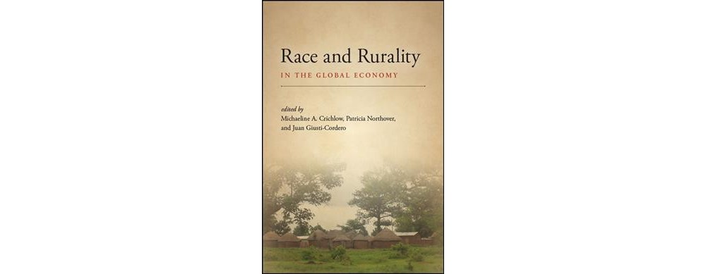 Race and Rurality in the Global Economy - (Hardcover)
