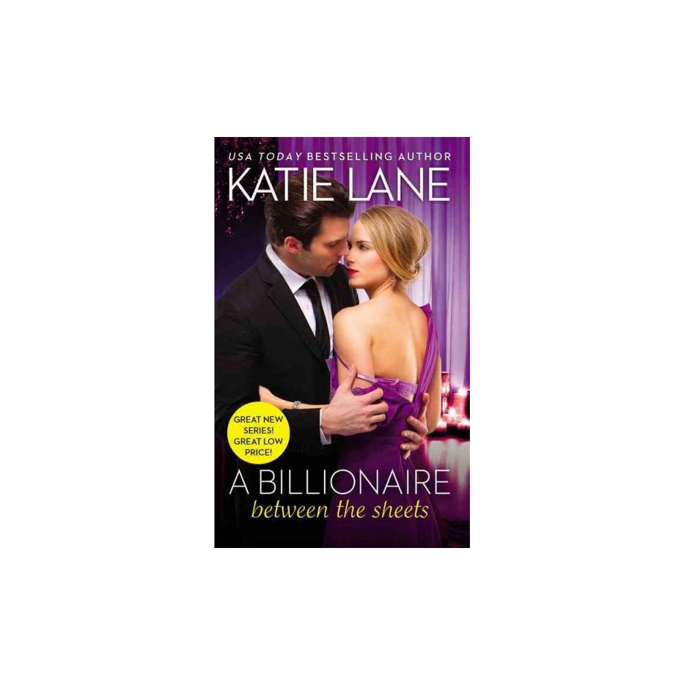 Billionaire Between the Sheets (Paperback) (Katie Lane)