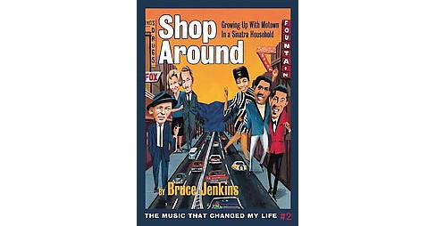 Shop Around : Growing Up With Motown in a Sinatra Household (Paperback) (Bruce Jenkins) - image 1 of 1