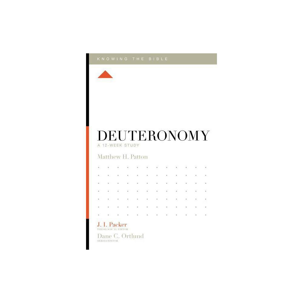 Deuteronomy Knowing The Bible By Matthew H Patton Paperback