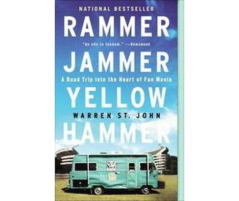 Rammer Jammer Yellow Hammer : A Road Trip Into The Heart Of Fan Mania (Reprint) (Paperback) (Warren St. - image 1 of 1