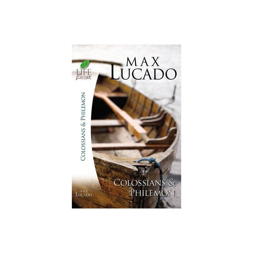 Colossians And Philemon Inspirational Bible Study Life Lessons With Max Lucado By Max Lucado Counterpack Empty