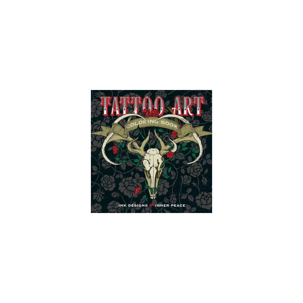 Tattoo Art Adult Coloring Book : Ink Designs for Inner Peace (Paperback)