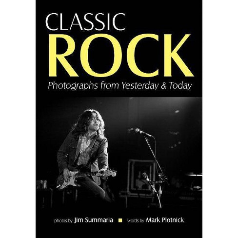 Classic Rock - by  Jim Summaria & Mark Plotnick (Paperback) - image 1 of 1