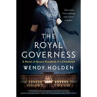 The Royal Governess - by Wendy Holden (Paperback)
