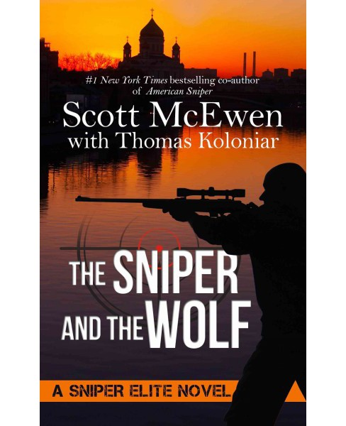 Sniper and the Wolf : A Sniper Elite Novel (Large Print) (Hardcover) (Scott McEwen & Thomas Koloniar) - image 1 of 1