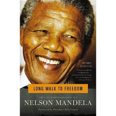 Long Walk to Freedom - by  Nelson Mandela (Paperback)
