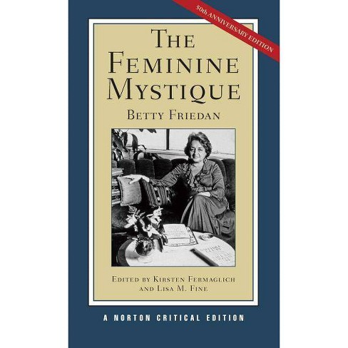 The Feminine Mystique - (Norton Critical Editions) 50 Edition by  Betty Friedan (Paperback) - image 1 of 1