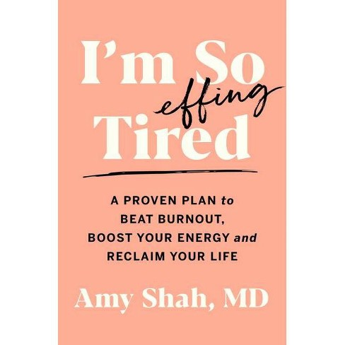 I'm So Effing Tired - by  Amy Shah (Hardcover) - image 1 of 1