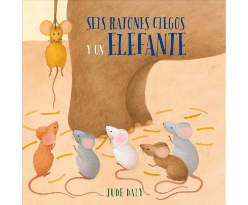 Seis ratones ciegos y un elefante / Six Blind Mice and an Elephant (Hardcover) (Jude Daly) - image 1 of 1