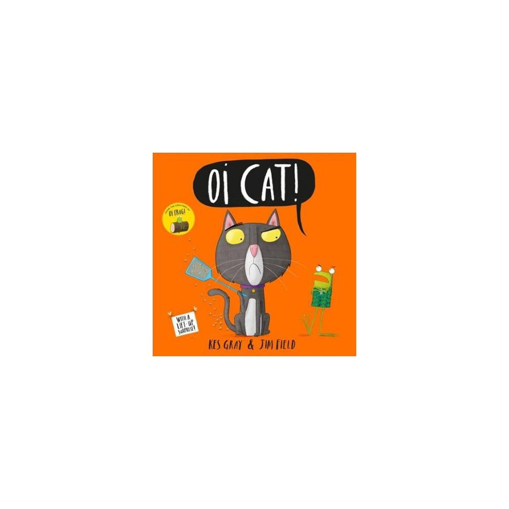 Oi Cat! - (Oi) by Kes Gray (Paperback)