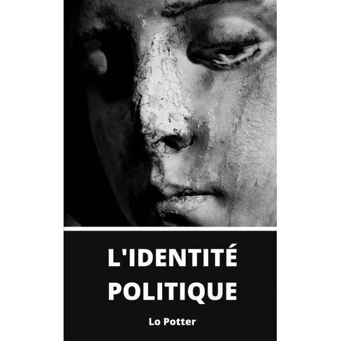 L'identité Politique - by  Lo Potter (Paperback) - image 1 of 1