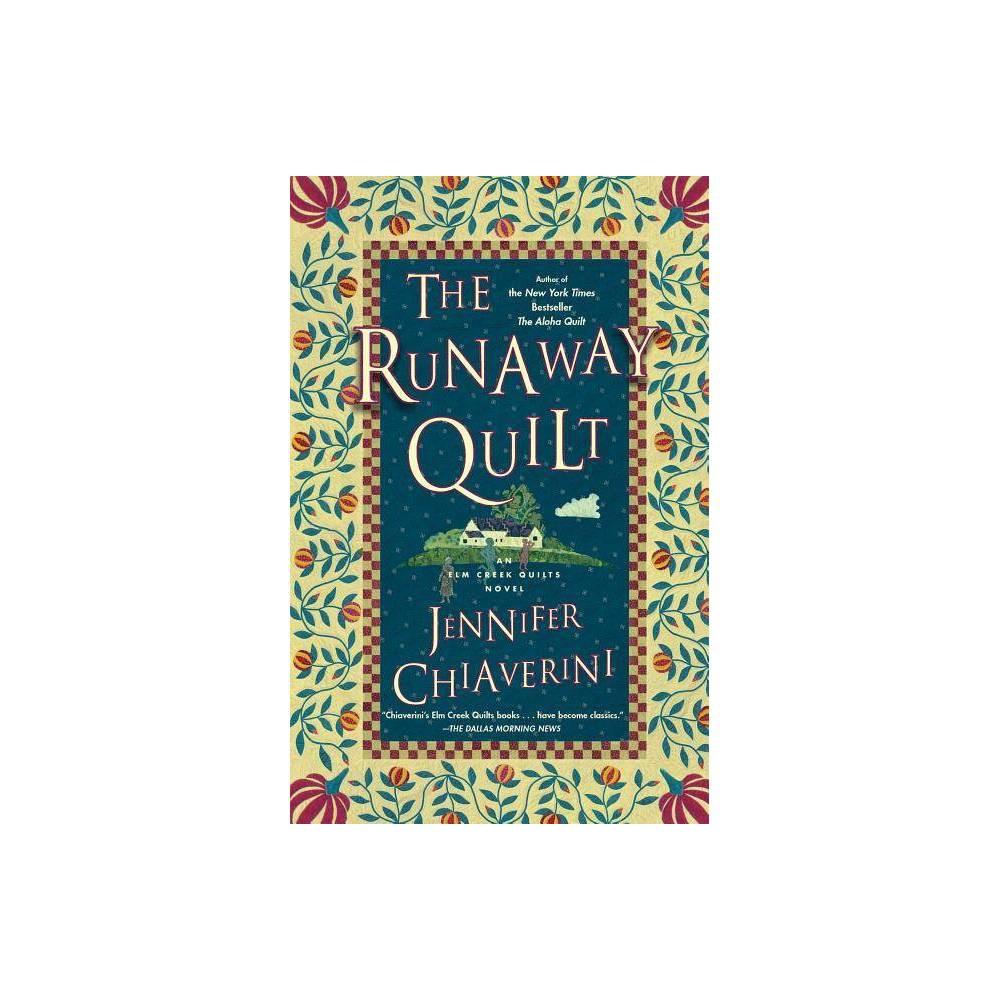 The Runaway Quilt Elm Creek Quilts Novels Simon Schuster By Jennifer Chiaverini Paperback