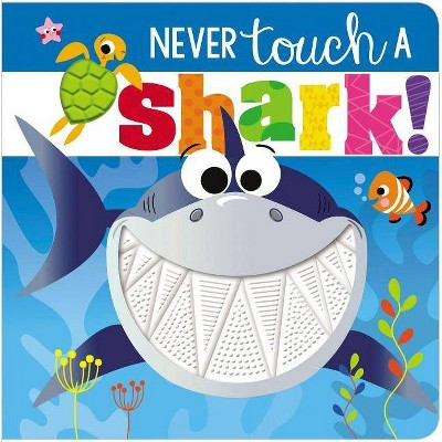 Never Touch a Shark - (Never Touch a)by Rosie Greening (Hardcover)