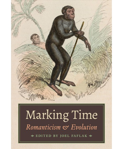 Marking Time : Romanticism and Evolution (Hardcover) - image 1 of 1