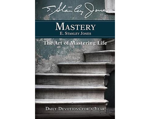 Mastery : The Art Of Mastering Life (Reprint) (Paperback) (E. Stanely Jones) - image 1 of 1
