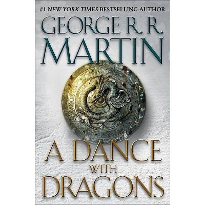 A Dance with Dragons (A Song of Ice and Fire #5) - by George R. R. Martin
