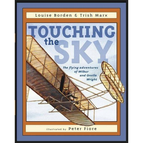 Touching the Sky - by  Louise Borden & Trish Marx (Hardcover) - image 1 of 1