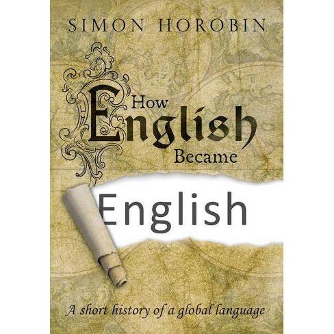 How English Became English - by  Simon Horobin (Hardcover) - image 1 of 1