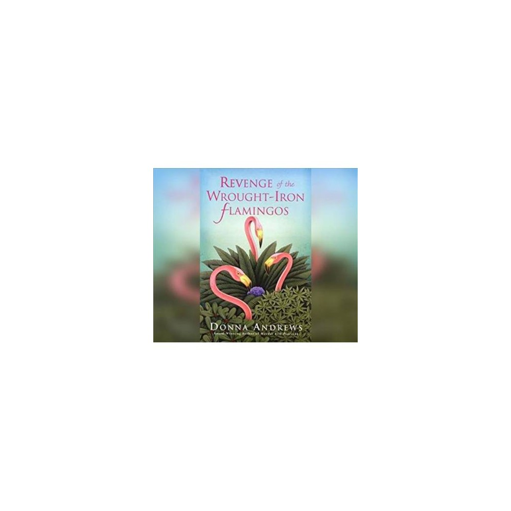 Revenge of the Wrought-iron Flamingos - MP3 Una by Donna Andrews (MP3-CD)