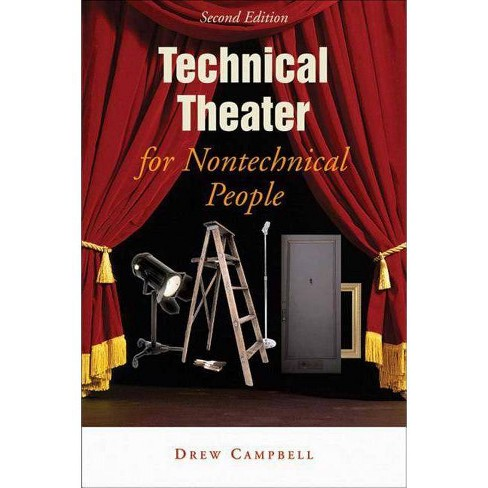 Technical Theater for Nontechnical People - by  Drew Campbell (Paperback) - image 1 of 1