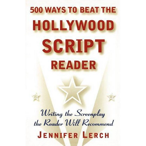 500 Ways to Beat the Hollywood Script Reader - by  Jennifer Lerch (Paperback) - image 1 of 1