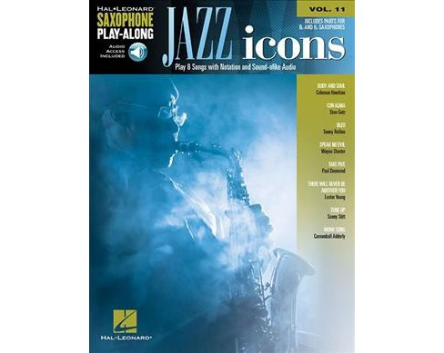 Jazz Icons : Includes Downloadable Audio -  (Saxophone Play-along) (Paperback) - image 1 of 1