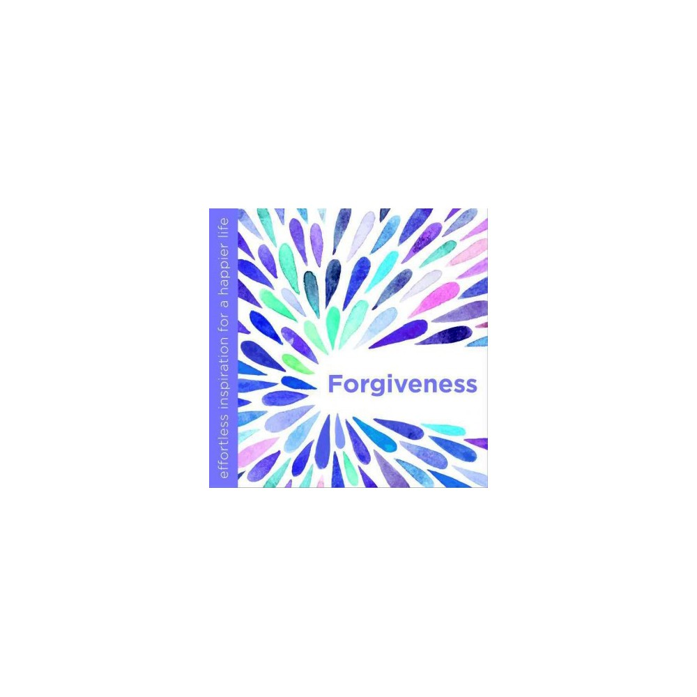 Forgiveness : Effortless inspiration for a happier life (Hardcover) (Dani Dipirro)