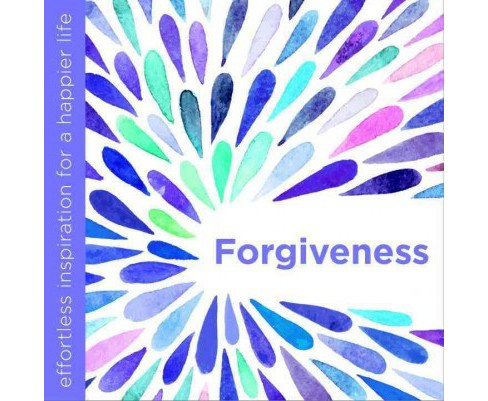Forgiveness : Effortless inspiration for a happier life (Hardcover) (Dani Dipirro) - image 1 of 1