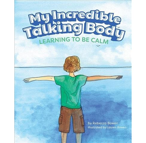 My Incredible Talking Body : Learning to Be Calm (Hardcover) (Rebecca Brown) - image 1 of 1