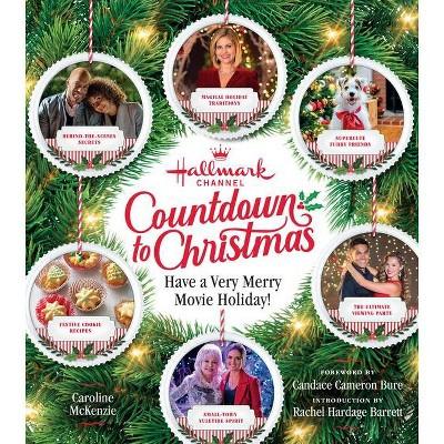 Hallmark Channel Countdown to Christmas - by Caroline McKenzie (Hardcover)