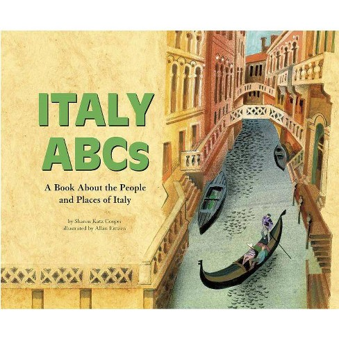 Italy ABCs - (Country ABCs) by  Sharon Katz Cooper (Paperback) - image 1 of 1